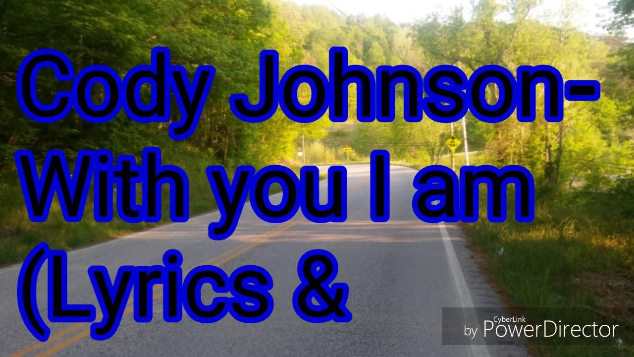Cody Johnson - With You I Am (Lyrics & Audio)