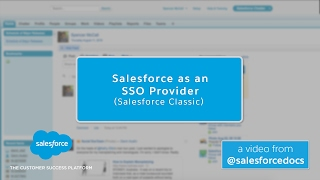 Salesforce as SSO provider (Salesforce Classic)
