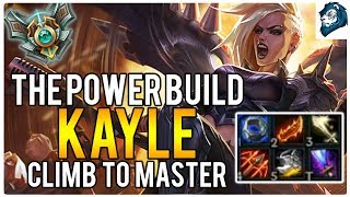 POWER BUILD KAYLE - Climb to Master | League of Legends