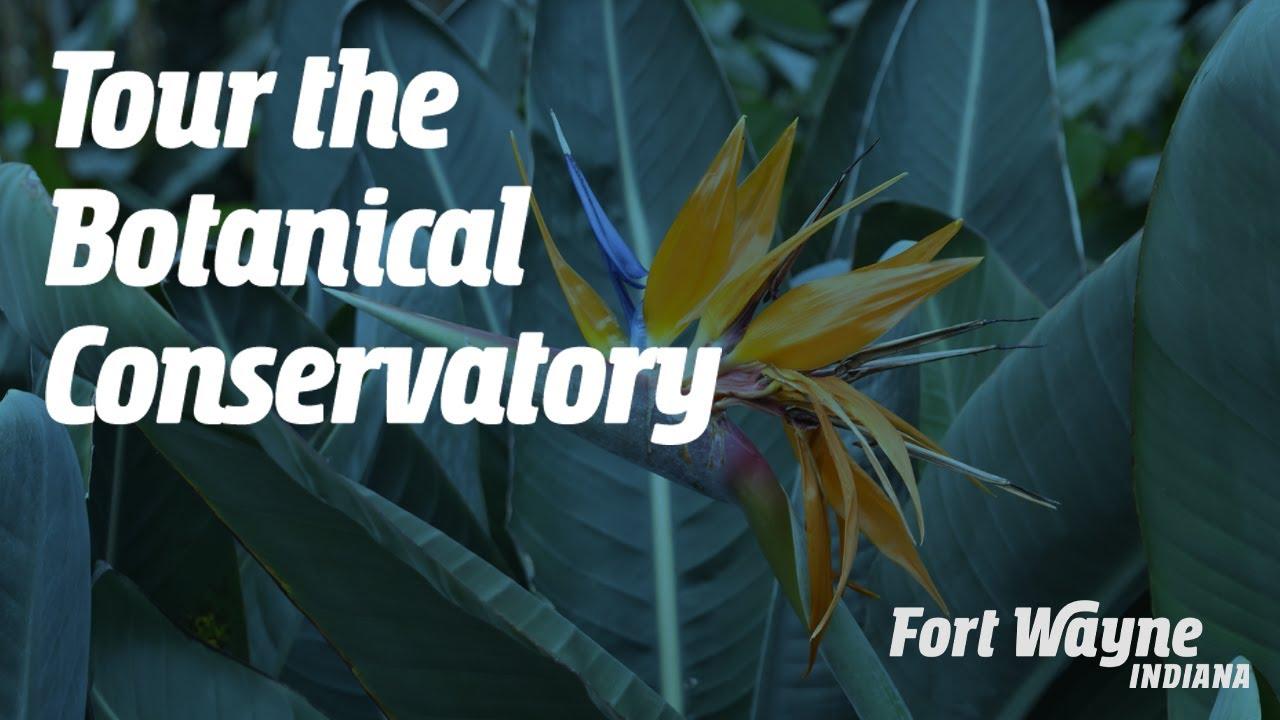 Tour Fort Wayne, Indianau0027s Botanical Conservatory
