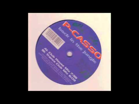 P-Casso - Back in the jungle (Trance Club Mix)