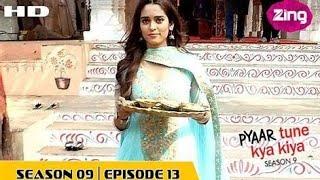 Pyaar Tune Kya Kiya - Season 09 - Episode 13- Feb 10, 2017 - Full Episode