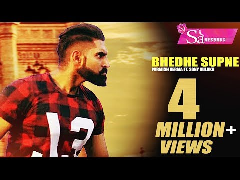 Parmish Verma | Bhedhe Supne | Sony Aulakh | Latest Punjabi Songs 2017 | Sa Records