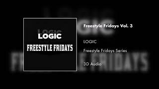 Logic - Freestyle Fridays Vol. 3  3d Audio