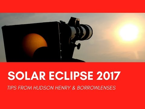 Photographing the 2017 Total Solar Eclipse from Hudson Henry & BorrowLenses