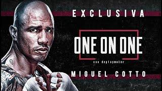 #OneOnOne   El MIGUEL COTTO que NUNCA conociste. Su carrera, decisiones, conflictos y su FAMILIA.