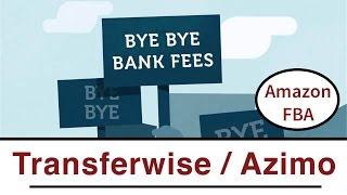 Transferwise, Azimo, Worldfirst | Geld günstig ins Ausland überweisen | Amazon FBA