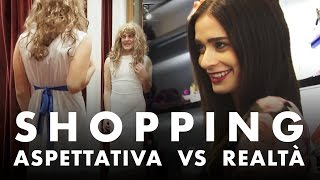 SHOPPING - Aspettativa VS Realtà - iPantellas