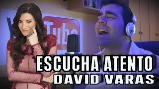 Escucha Atento - Laura Pausini (Cover by DAVID VARAS)