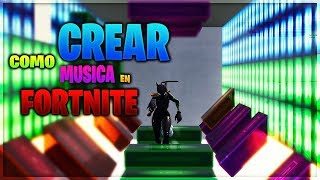 COMO HACER *CREAR* MUSICA EN FORTNITE MODO CREATIVO BATTLE ROYALE