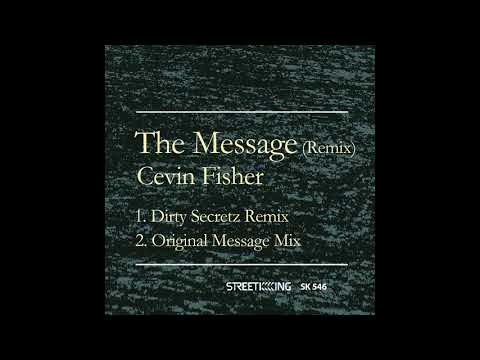Cevin Fisher - The Message (Dirty Secretz Remix)