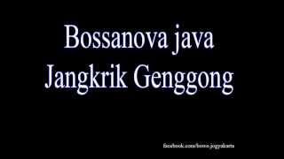 Gambar cover Bossanova Java - Jangkrik Genggong ( Cover )