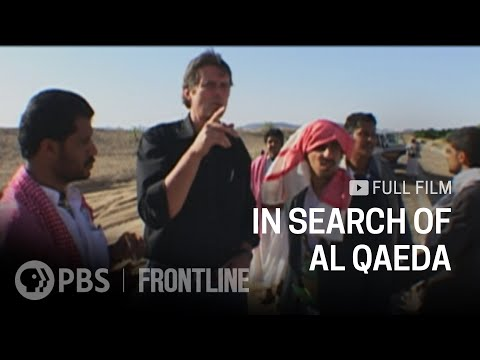 In Search of Al Qaeda (full documentary)   FRONTLINE