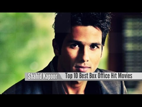 Top 10 Best Shahid Kapoor Box Office Hit Movies List