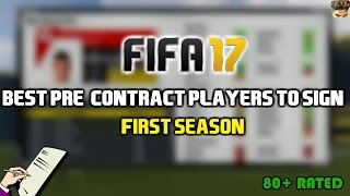 FIFA 17: BEST PRE-CONTRACT PLAYERS TO SIGN IN THE FIRST SEASON (80+ RATING)