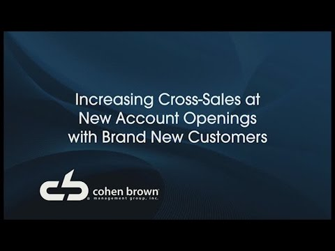 Increasing Cross Sales At Retail Bank New Account Openings