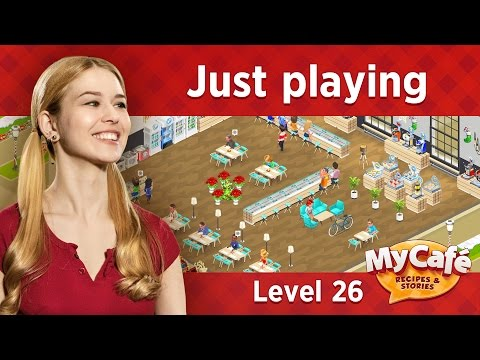 My Cafe: Level 26, Just Playing