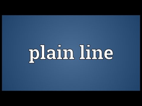 Plain line Meaning