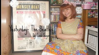 Yesterday (The Beatles) Cover by Indi Sugar :)