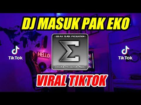 DJ MASUK PAK EKO TIKTOK VIRAL 2018