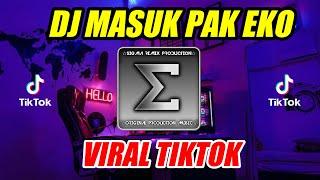 [4.97 MB] DJ MASUK PAK EKO TIKTOK VIRAL 2018