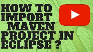 DEMO HOW TO IMPORT MAVEN PROJECT INTO ECLIPSE