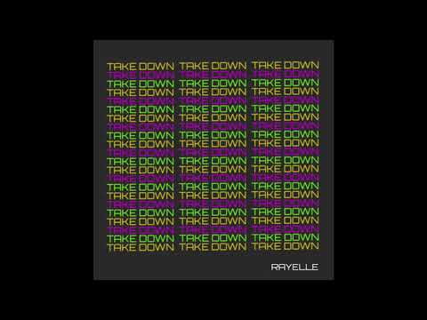Take Down - Rayelle (audio only)