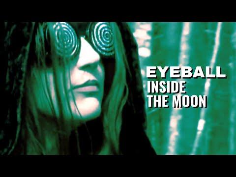 EYEBALL - Inside The Moon
