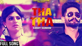 Tha Tha || Sandy Sandhu || Latest Punjabi Songs 2017 || Leinster Productions