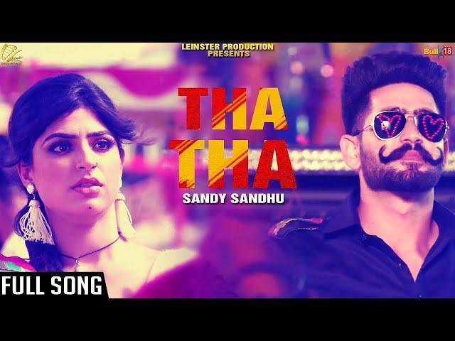 Tha Tha || Sandy Sandhu || Latest Punjabi Songs 2017 || Leinster Productions