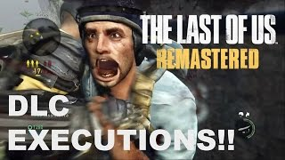 Every DLC Special Execution! | The Last of Us Remastered™ - Online Multiplayer (1080p 60fps PS4 HD)