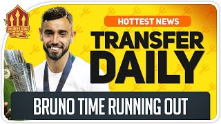 Bruno Fernandes Now or Never! Man Utd Transfer News