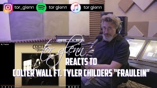 COLTER WALL FT. TYLER CHILDERS - FRAULEIN (REACTION)