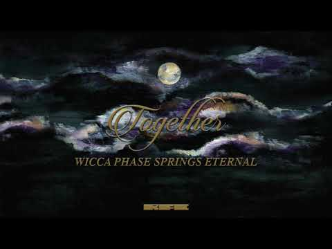 "Wicca Phase Springs Eternal - ""Together"" (Official Audio)"