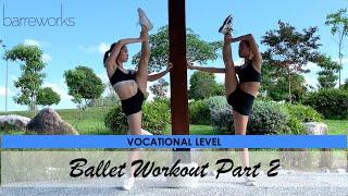 VOCATIONAL LEVEL - Ballet Workout Pt 2