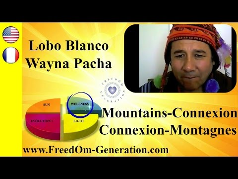 Inca practice : Connexion with the energy of the mountains & much more (Lobo Blanco / Live Free)