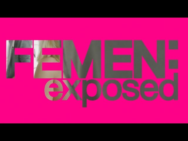 Femen: Exposed