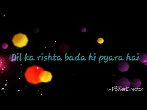 Dil Ka Rishta Bada Hi pyara hai WhatsApp Status Video song with lyrics