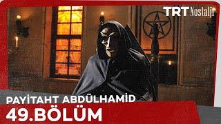 Payitaht Abdülhamid 49.Bölüm