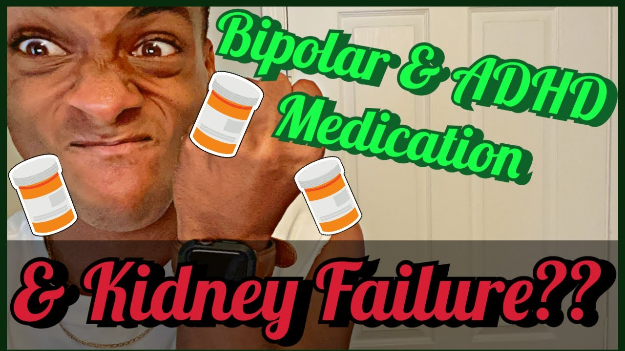 Kidney Failure Because Of Lithium Or Adderall Medication Youtube
