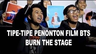 Tipe-Tipe Nonton Film BTS: Burn The Stage