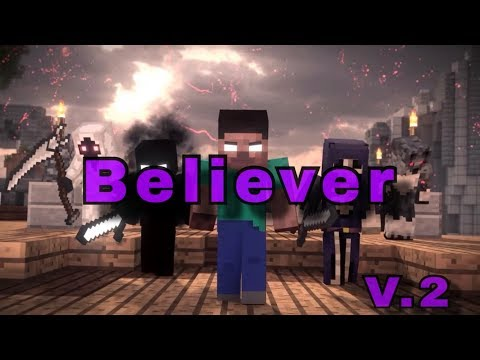 🎵 Believer🎵V.2.   A Minecraft Parody/Cover.