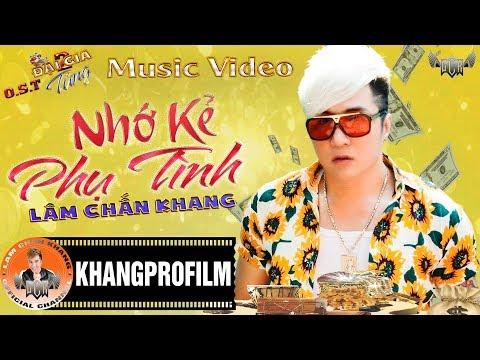 [ MV ] NHỚ KẺ PHỤ TÌNH | LÂM CHẤN KHANG - RAP FT. HỒ KHA | OST ĐẠI GIA TỬNG PHẦN 2