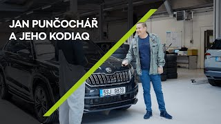 Dokonalý servis podle Jana Punčocháře   ŠKODA KODIAQ L&K