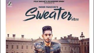 Sweater  Inder Pandori  Preet Hundal  Prabh Bassi  New Latest Punjabi Song 2018-Full Video