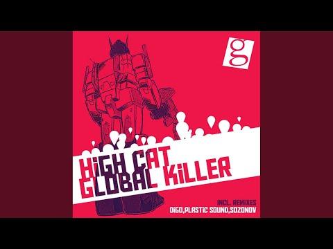 Highcat - Global Killer (Plastic Sound Remix)