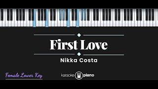 First Love - Nikka Costa (KARAOKE PIANO - FEMALE LOWER KEY)