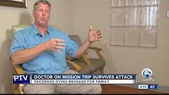 Doctor on mission trip survives attack