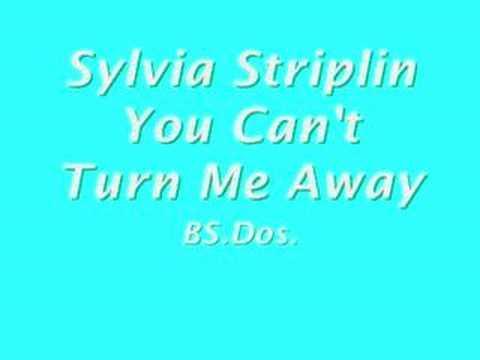 Sylvia Striplin ~ You Can't Turn Me Away