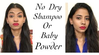 How to Refresh Greasy Hair in 5 Mins without dry shampoo & Baby powder